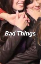 Bad Things (camren one shot) by flowercamila