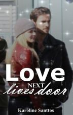 Love lives next door by EmmaSwanCser
