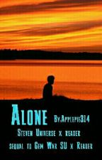 Steven Universe x Reader - Alone - Sequel to Gem War by Applepie314