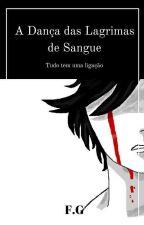 A Dança das Lágrimas de Sangue by FabricioGonzalez0