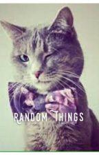 Random Things by KityKatMeowFace