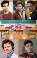 One Direction Teacher Imagines by kaiteykat