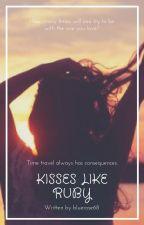 Kisses like Ruby by bluerose68