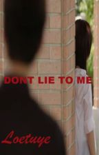 Dont Lie To Me by Loetuye