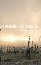 Die verlede haal mens in (Afrikaans) by RoosmariKruger