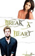BREAK A HEART/L.H by -eternall-