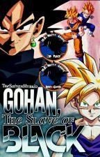 Gohan, The Slave of Black by TheSaiyanHybrid