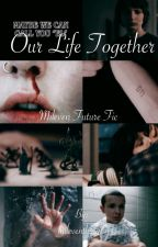 Our life together ~ mileven fanfic by mileventhingss