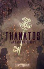 Thanatos #PlatinAward2018 by FantasyWriting14