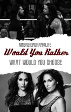 Would You Rather by FearlessEmpire98