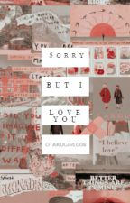 Sorry, But I love You [ They Just Don't Know You [Camren] Sequel] by Otakugirl008
