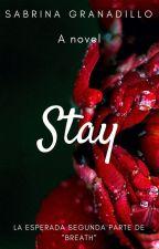 Stay ~Secuela de Breath~ by LadyConnor