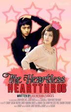 The Heartless Heartthrob by vulnerablevoices