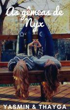 As gêmeas de Nyx by YasminSuhettFerreira