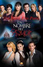 """Um Novo Fim Para """"En Nombre Del Amor"""" by RhayGomes_"""