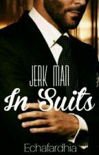 Jerk Man In Suits by echafardhia