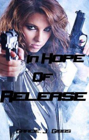 In Hope Of Release by graciejgibbs
