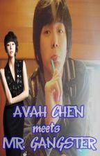 AVAH CHEN meets MR. GANGSTER ~  [Hiatus] by IamSushiella