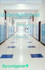 UnderHighSchool [sanscest] [Temp 1] [Completa] by conigamer