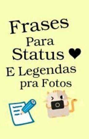Frases Para Status E Legendas Pra Fotos Frases Fotos Sozinha