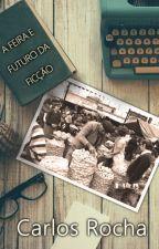 A Feira e o Futuro da Ficção by carlosmrocha