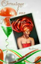 Chronique D'une Nigérienne [Terminée] by Diasnat