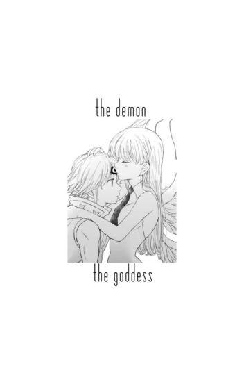 The Demon & The Goddess [Nanatsu No Taizai]