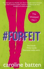 #Forfeit: The Ultimate Game of Dares (Rewrite) by DaisyFitz