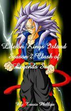 Life on Kings Island Season 2:Clash of Legends Saga by Kingtravis309