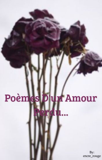 Poèmes Dun Amour Perdu White African Wattpad