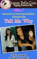 Interracial Love Special Edition {Katherine Ruby} - Tell Me Why by Miss_J by TagalogRomanceEtc