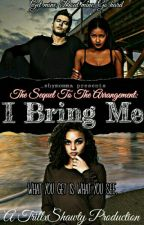 I Bring Me {Book 2} by shymomma_