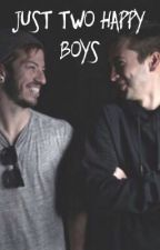 Just Two Happy Boys {Joshler Fanfiction} by HeavyDirtyReading