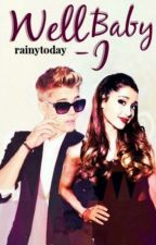 """Well, Baby I-"" (Justin Bieber and Ariana Grande) by rainytoday"