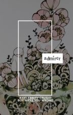 ADMIRER. by aigoogie