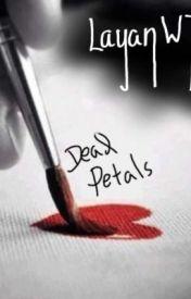 Dead Petals by LayanWT