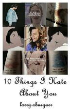 10 Things I Hate About You {l.s/z.m}  by larry-xburguer