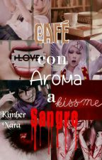 Café con Aroma a Sangre (Juuzou x Tn x Ayato) by KimberNara