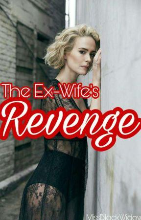The Ex-Wife's Revenge by MissBlackWidow