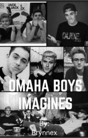*OMAHA BOYS IMAGINES* by Brynnex