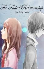 The Faded Relationship by n3rdy_writer