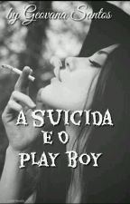 A Suicida e o Play boy by vihmah