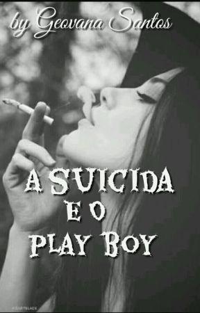 A Suicida e o Play boy by vihmah
