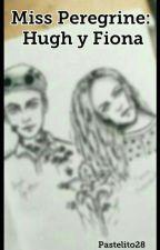 Miss Peregrine: Hugh y Fiona [PAUSADA] by Pastelito2908