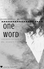 One word by Colorful_kitty112