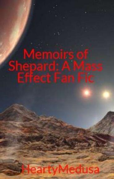 Memoirs of Shepard: A Mass Effect Fan Fic