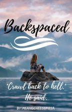 Backspaced [ o n  h o l d ] by MeAndCheesePizza