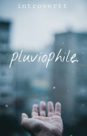 Pluviophile by introvertt