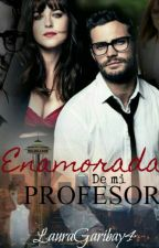 Enamorada de mi profesor  by LauraGaribay4