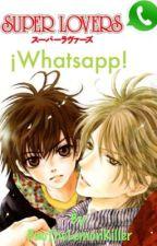 Super Lovers Whatsapp [EN CONTINUACIÓN] by XxUnknownWordsxX